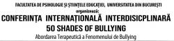 Conferinta Internationala Interdisciplinara - Bullying-ul. Abordare Terapeutica