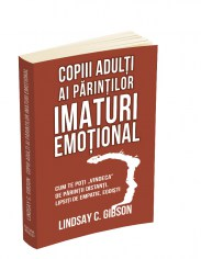 COPIII-ADULTI-AI-PARINTILOR-IMATURI-EMOTIONALI-GIBSON
